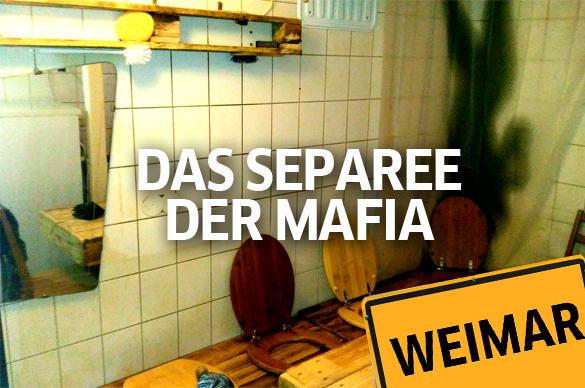 Räume in Weimar – Das Separee der Mafia